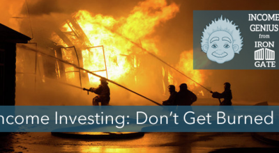 Income Investing: Don't Get Burned!