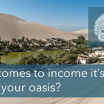 Where is your income oasis?
