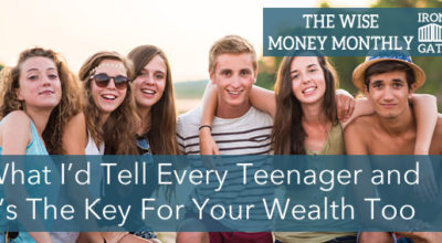 What I'd Tell Every Teenager and It's The Key For Your Wealth Too