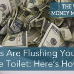 Big Banks Flushing Your Money Down the Toilet