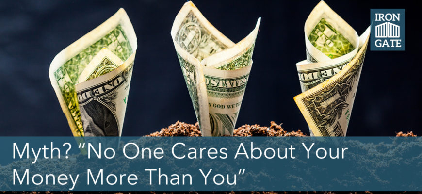 "The BIG Fallacy: ""No one cares about your money more than you do."""