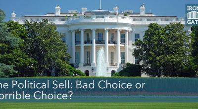 The Political Sell: Bad Choice or Horrible Choice?